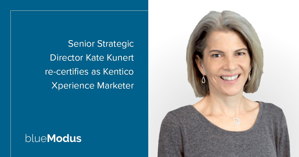 Kate Kunert Re-Certifies as Kentico Xperience Marketer