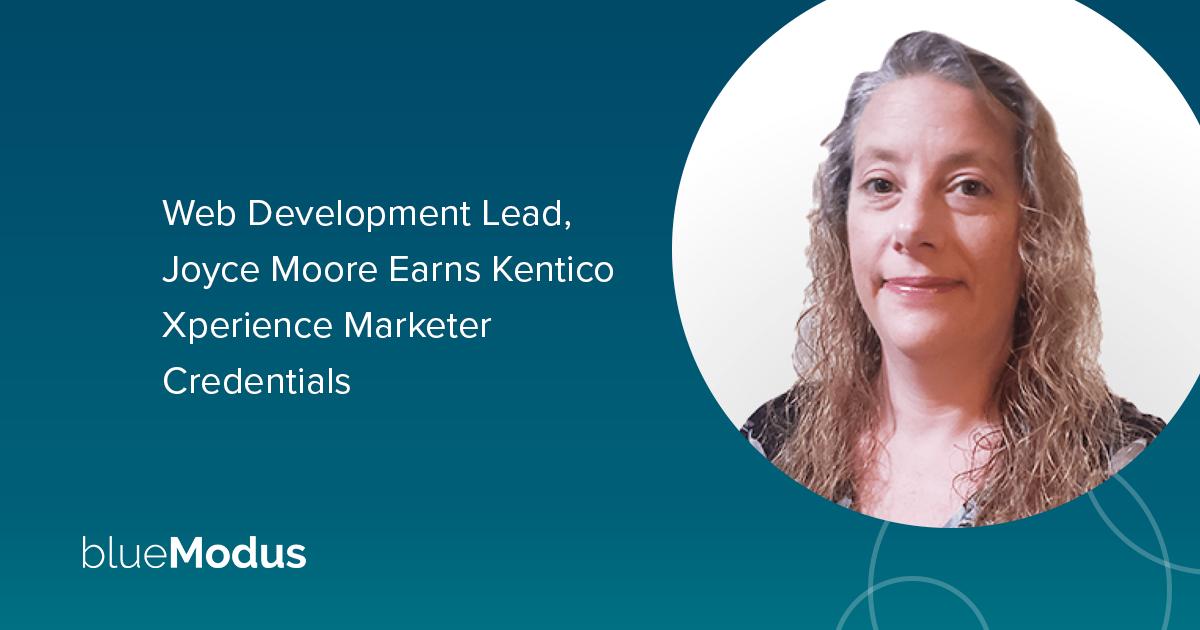 Joyce Moore Earns Second Kentico Xperience Certification
