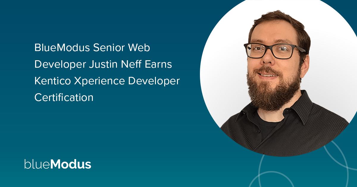 Justin Neff Earns Kentico Xperience Developer Certification