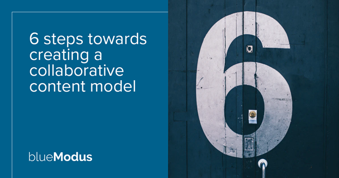 6 Steps towards Creating a Collaborative Content Model