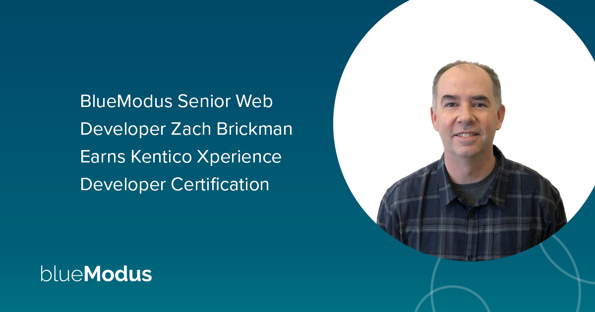 Zach Brickman Earns Kentico Xperience Developer Certification