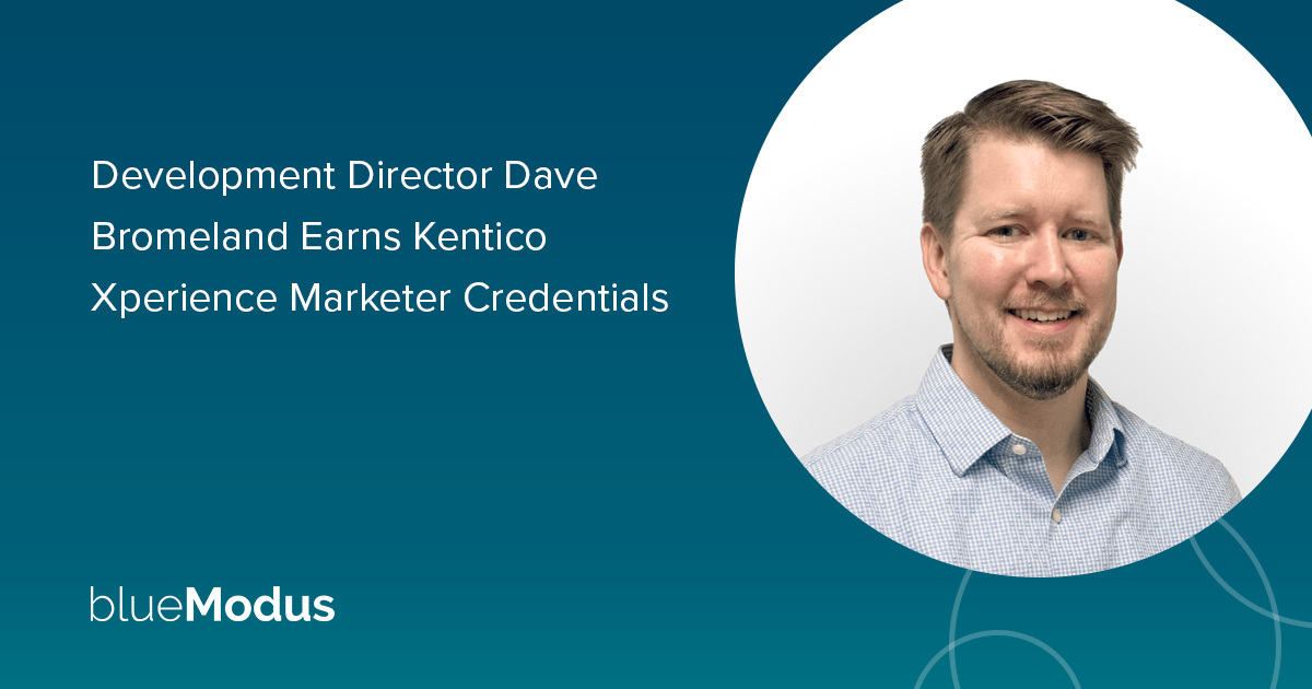 Dave Bromeland Adds Kentico Xperience Marketing Credentials
