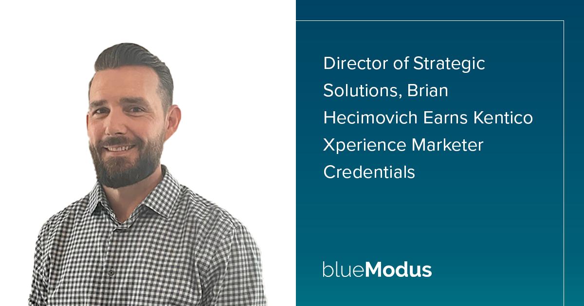 Brian Hecimovich Adds Kentico Xperience Marketing Credentials