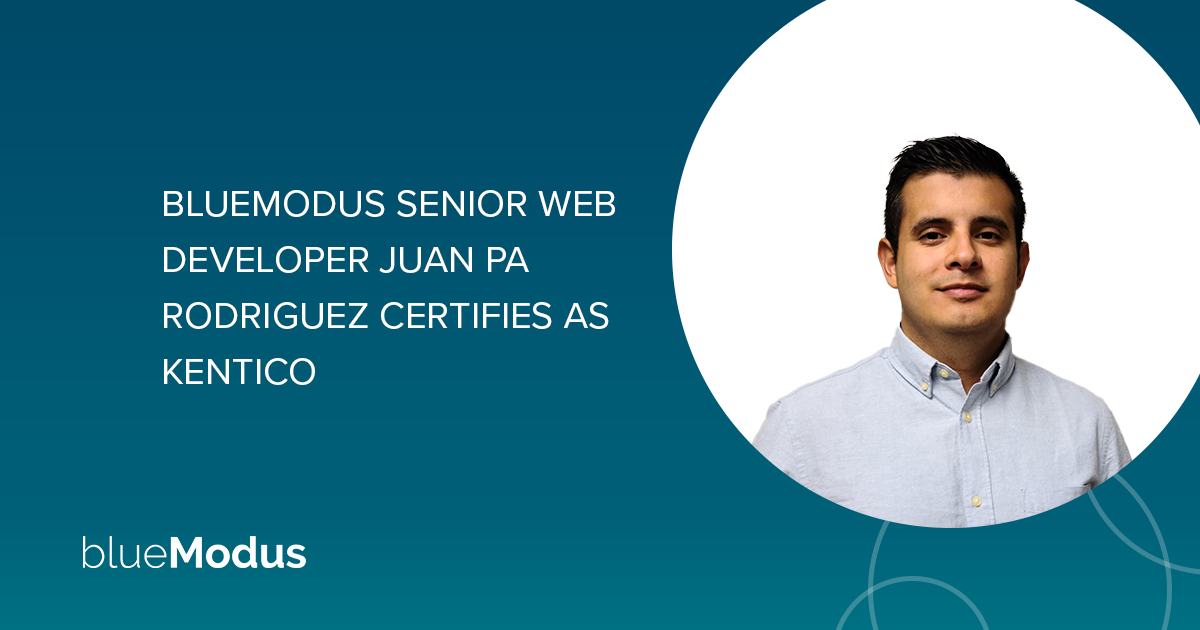 Juan Pa Rodriguez Certifies as Kentico Xperience Developer