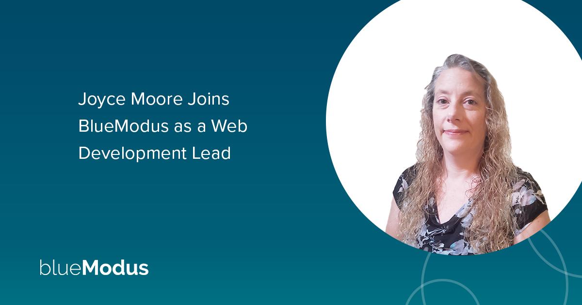 Joyce Moore Joins BlueModus as Web Development Lead