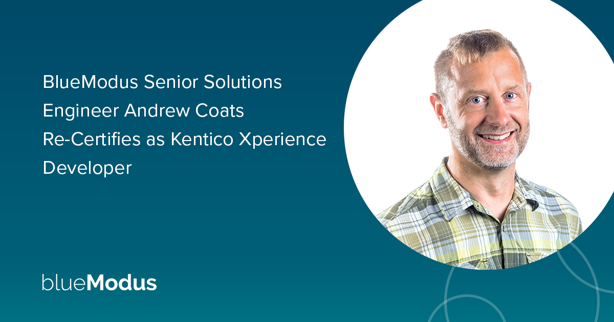 Andrew Coats Re-Certifies as Kentico Xperience Developer