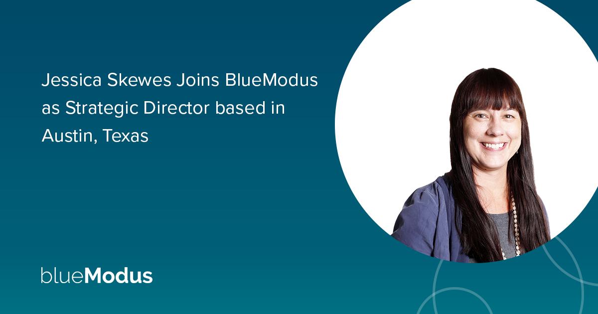 Jessica Skewes Joins BlueModus as Strategic Director