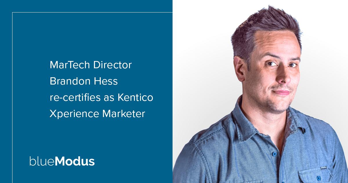Brandon Hess Re-Certifies as Kentico Xperience