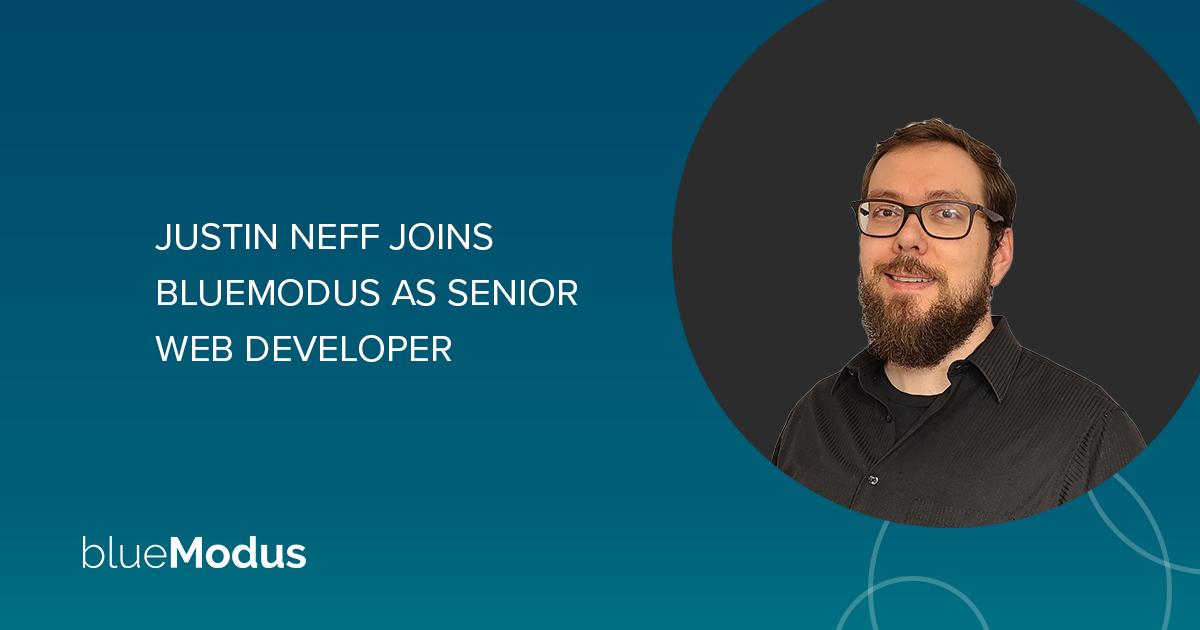 Justin Neff Joins BlueModus as Senior Web Developer
