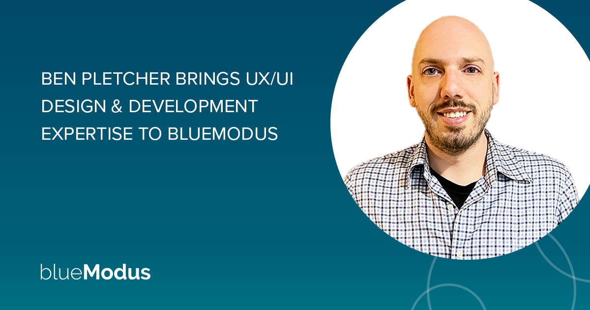 Ben Pletcher Brings UX/UI Design & Development Skills to BlueModus