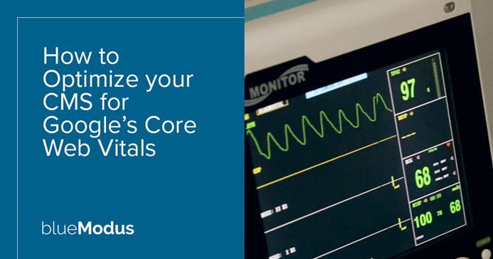 How to Optimize your CMS for Google's Core Web Vitals