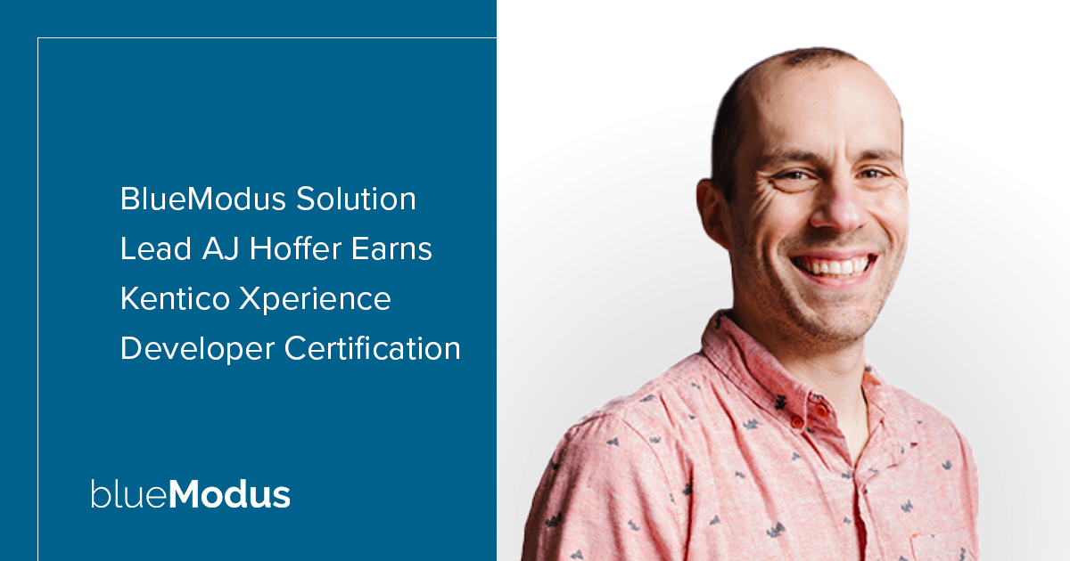AJ Hoffer Earns Kentico Xperience Developer Certification