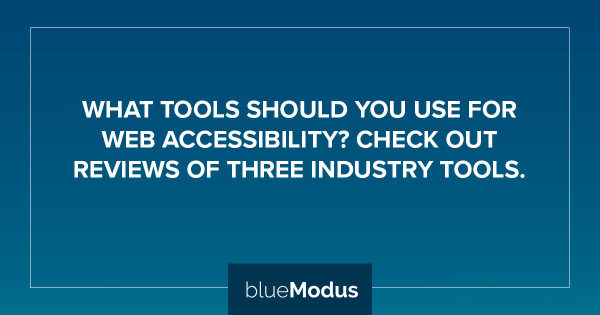 What Tools Should You Be Using for Web Accessibility?