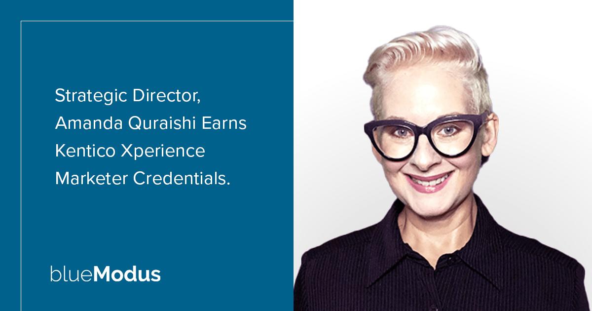 Amanda Quraishi Adds Kentico Xperience Marketing Credentials