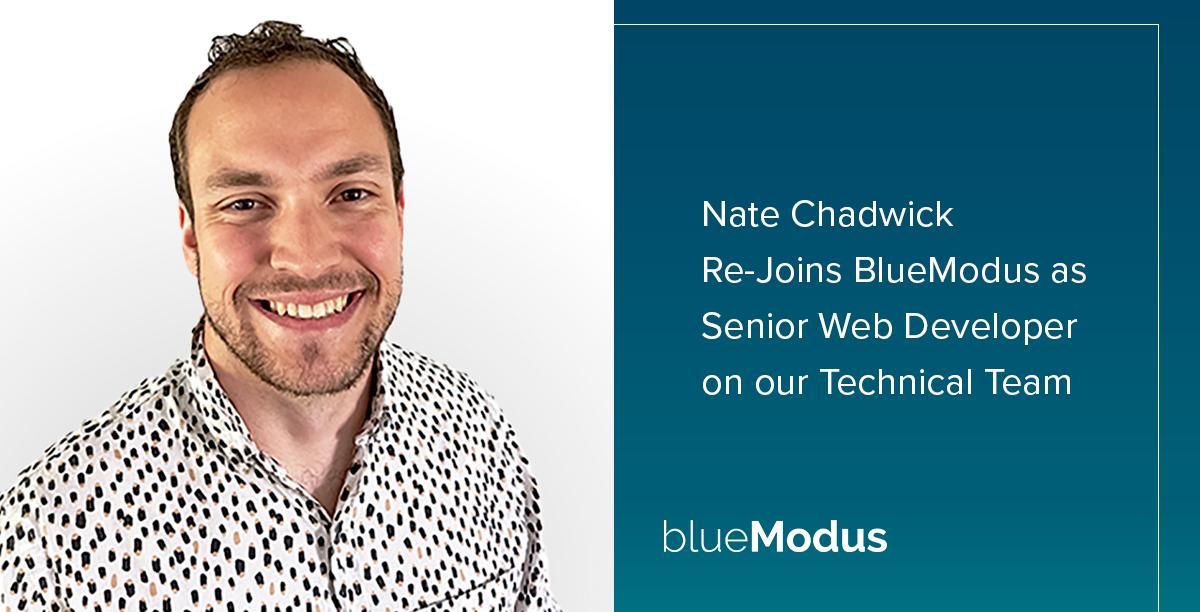 Nate Chadwick Re-Joins BlueModus as Senior Web Developer