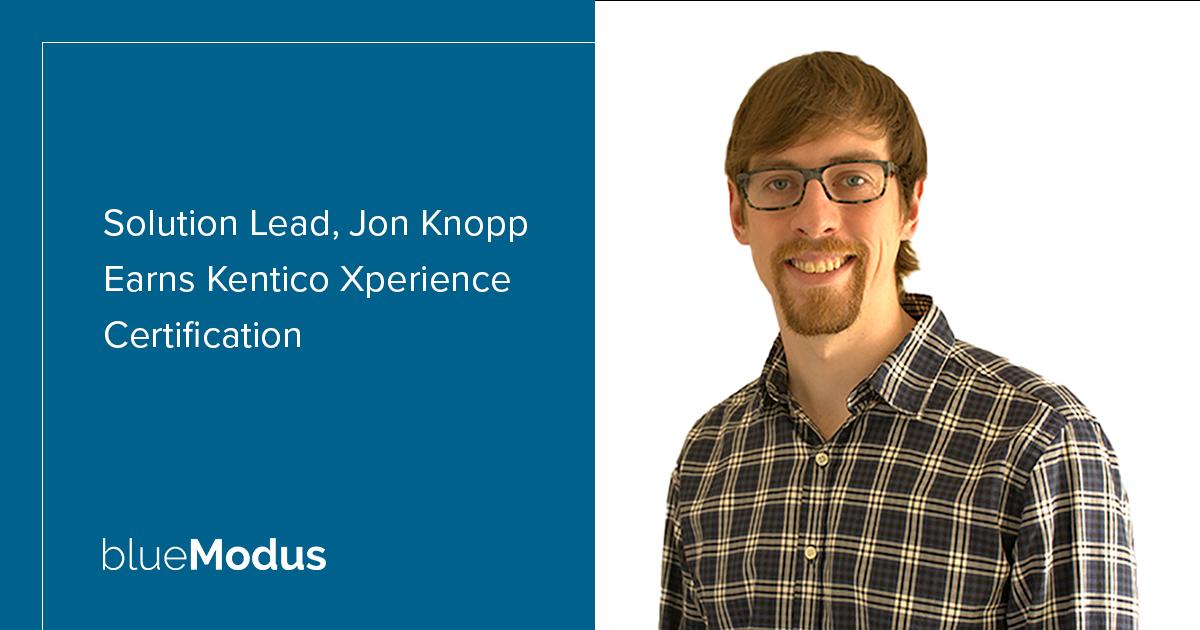 Jon Knopp Earns Kentico Xperience Marketer Certification
