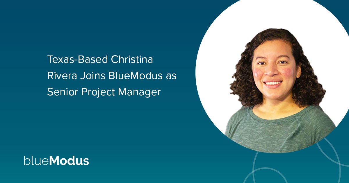 Christina Rivera Joins BlueModus as Senior Project Manager