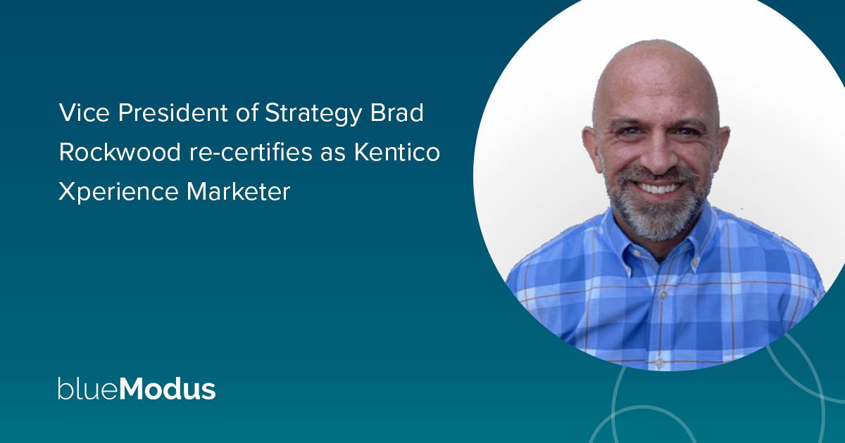 Brad Rockwood Re-Certifies as Kentico Xperience Marketer