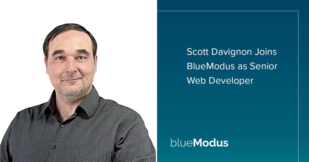 Scott Davignon Joins BlueModus as Senior Web Developer