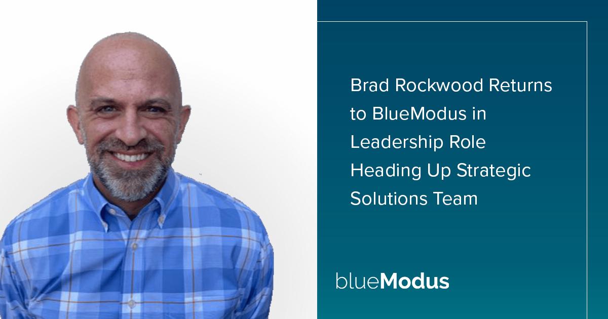 Brad Rockwood Returns to BlueModus in Leadership Role