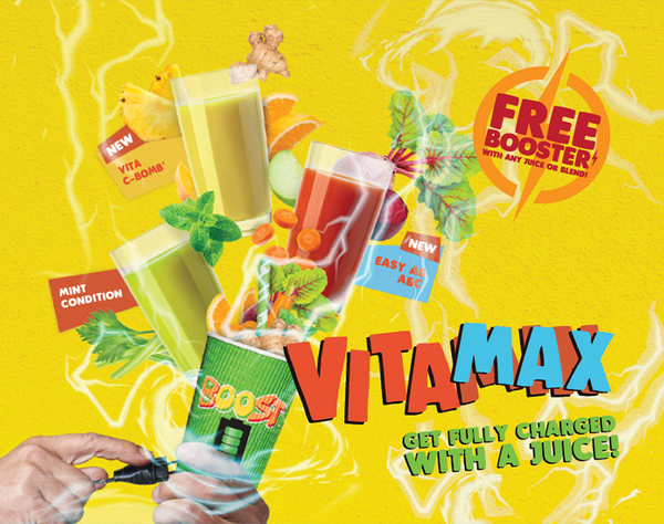 Are you ready to get FULLY CHARGED? If you're finally steppin' on out, our VitaMAX juices are just the thing to help put your best foot forward!  Packed full of the good stuff (including a FREE Vita Booster with every juice or blend!) VITA C-BOMB, EASY AS ABC and MINT CONDITION will have you ready to face any challenge that comes your way.  VitaMAX Drink Range VITA C-BOMB - Orange, apple, pineapple, ginger, mango & ice EASY AS ABC - Apple, beetroot, carrot & ice MINT CONDITION - Mint, apple, spinach, cucumber, celery & ice   What are you waiting for? Try one or try them all! Head into Boost and say hi