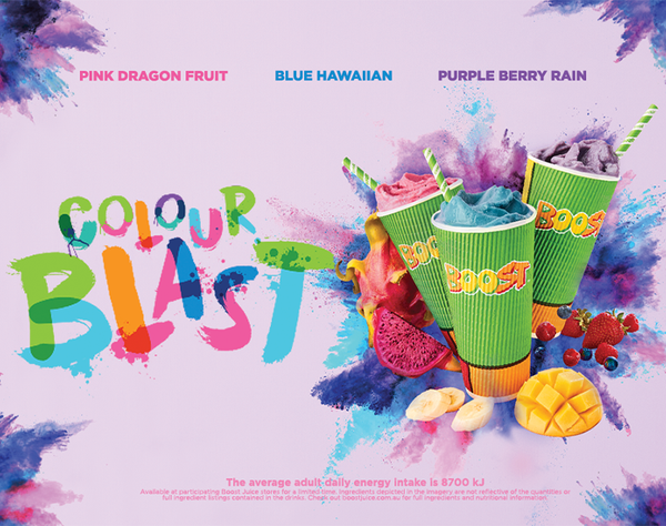 Add a blast of colour to your life with 3 brand NEW colourful creations blending at Boost Juice for a limited time! Your taste buds won't forgive you if you don't let them experience this rainbow sensation! Packed full of the good stuff, BLUE HAWAIIAN, PINK DRAGON FRUIT and PURPLE BERRY RAIN brings your smoothie life!