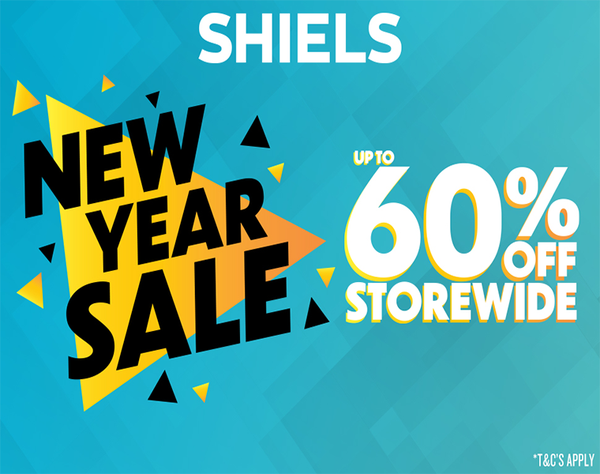 New Year Sale at Shiels with up to 60% off storewide*