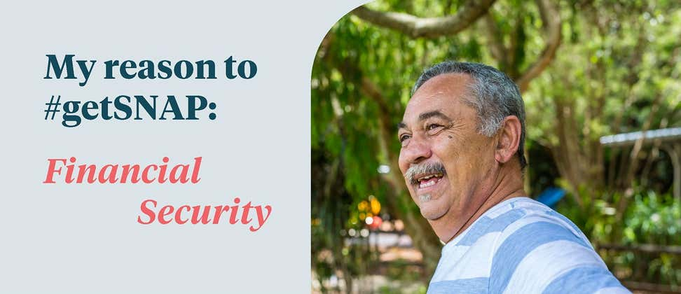 Older Hispanic man smiling with reason to #getSNAP is financial security